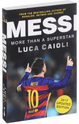 Messi: More Than a Superstar - Luca Caioli